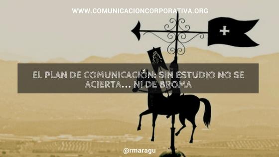El plan de comunicación: sin estudio no se acierta… ni de broma