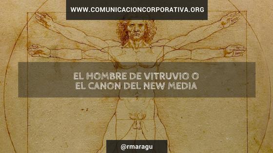El hombre de Vitruvio o el canon del New Media