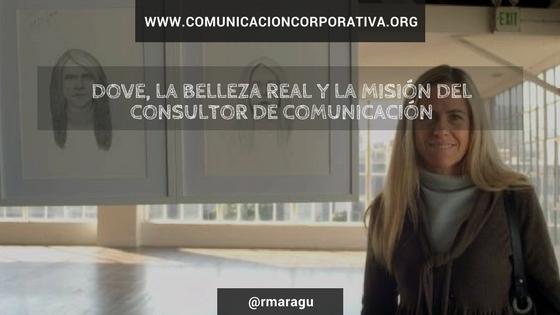 Dove, la belleza real y la misión del consultor de comunicación