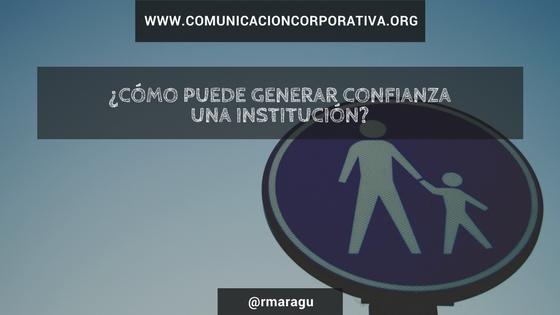 ¿Cómo puede generar confianza una institución?