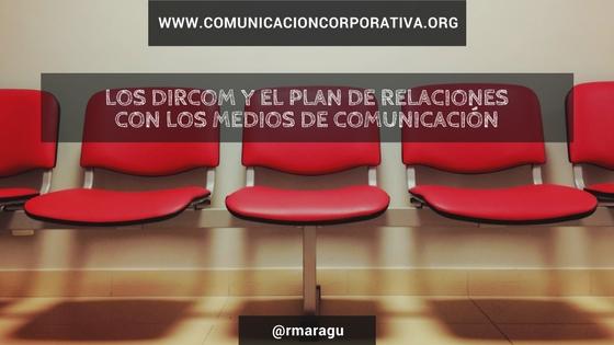 Los dircom y el plan de relaciones con los medios de comunicación