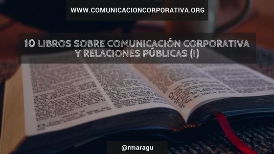 10 libros sobre Comunicación corporativa y Relaciones públicas