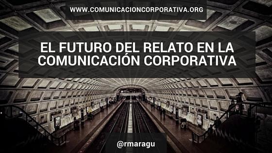 El futuro del relato en la comunicación corporativa