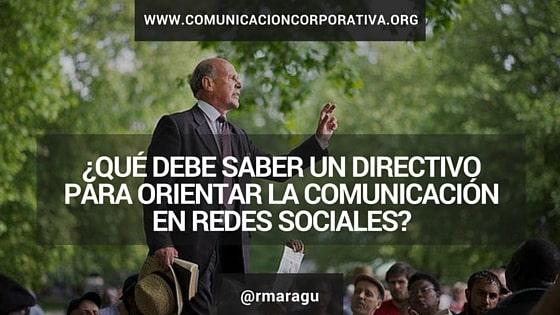 ¿Qué debe saber un directivo para orientar la comunicación en redes sociales?
