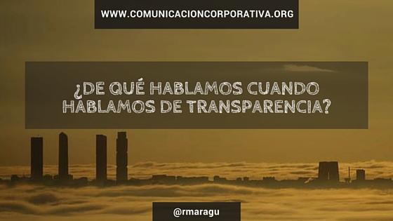 La verdadera transparencia en la comunicación corporativa