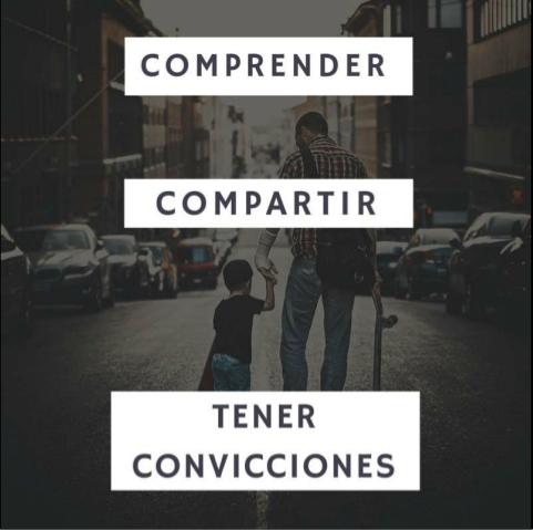 Comprender, compartir, tener convicciones.
