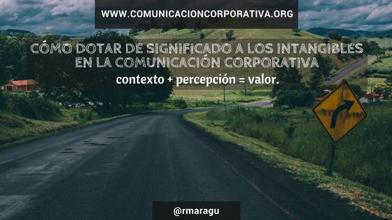 Cómo dotar de significado a los intangibles en la comunicación corporativa