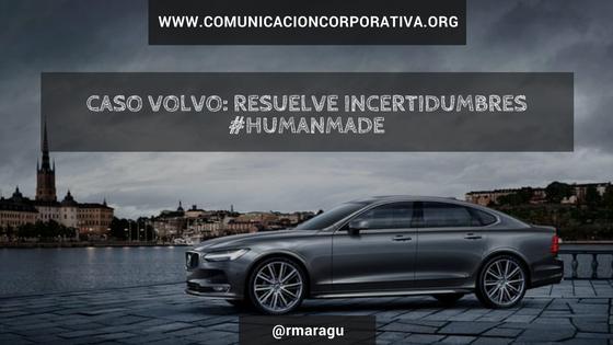 Caso Volvo: resuelve incertidumbres #HumanMade