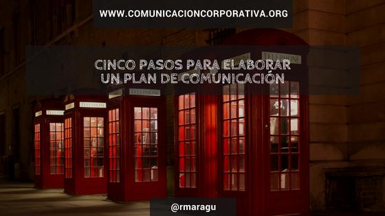Cinco pasos para elaborar un plan de comunicación