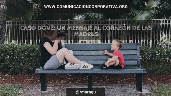Caso Dove un mensaje al corazón de las madres