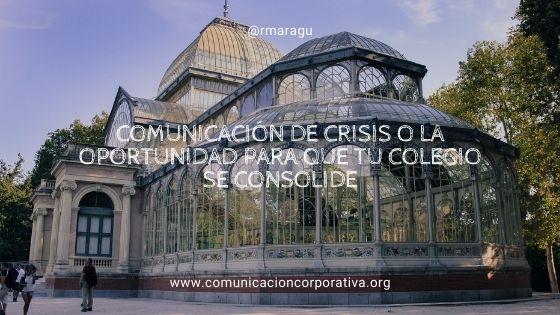 Comunicación de crisis o la oportunidad para que tu colegio se consolide